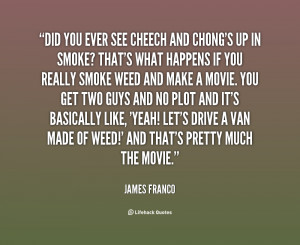 quote-James-Franco-did-you-ever-see-cheech-and-chongs-86694.png