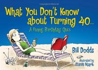 What You Don't Know About Turning 40: A Funny Birthday Quiz (Pap ...