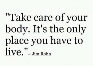 Runner Things #995: Take care of your body. It's the only place you ...