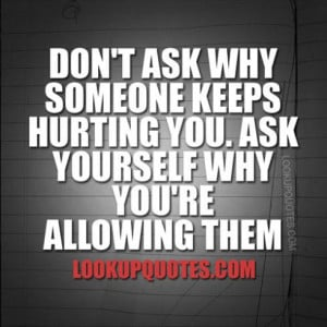 Being Hurt By Someone You Love Quotes And Sayings