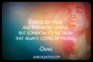 Quotes About The Truth Coming Out In The End The truth always comes up