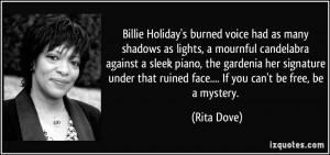 Billie Holiday's burned voice had as many shadows as lights, a ...