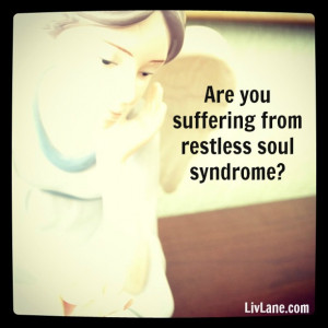 are you suffering from restless soul syndrome? here's how to find a ...