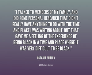 File Name : quote-Octavia-Butler-i-talked-to-members-of-my-family ...