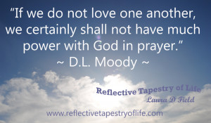 "... shall not have much power with God in prayer."" ~ D.L. Moody"