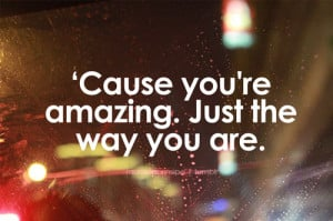 Cause You're Amazing
