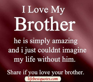 Love My Brother Quotes For Facebook Gallery for i love my brother