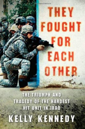 They Fought for Each Other: The Triumph and Tragedy of the Hardest Hit ...