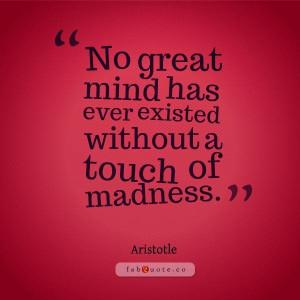 Aristotle madness quote