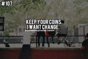 change, quotes, sayings, meaningful, coins, witty, cool, short ...