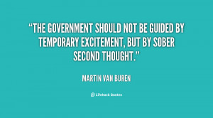The government should not be guided by Temporary Excitement, but by ...