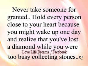 ... -W1z6akM/s1600/never+take+someone+for+granted,+hold+every+person.jpg