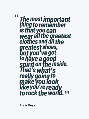 Alicia Keys Fashion quote - we say this all the time! It can look ...