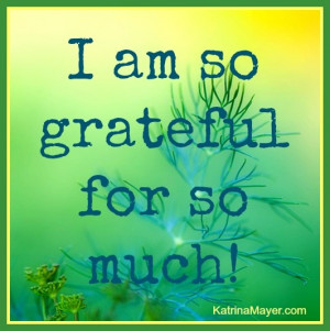am so grateful for so much.