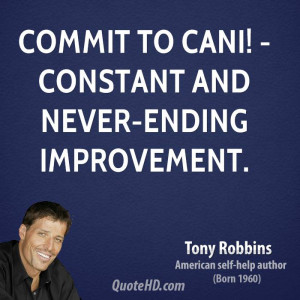 Commit to CANI! - Constant And Never-ending Improvement.