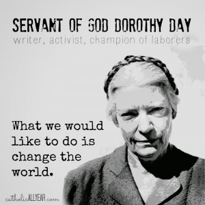 ... Dorothy Day Quotes – Cardinal Dolan & Dorothy Day Make an Unlikely