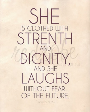 Proverbs 31:25 pretty sure the future has been my biggest fear, with ...