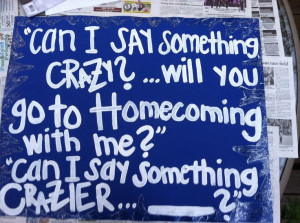 Frozen homecoming proposal! It's a quote from frozen and she said yes ...