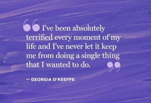 georgia o keeffe # quotes feel the fear amp do it anyway andreabalt ...