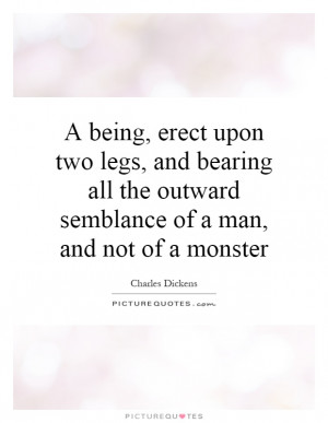 ... the outward semblance of a man, and not of a monster Picture Quote #1