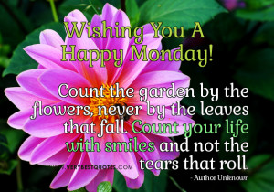 Monday-Morning-quotes-Count-your-life-with-smiles-and-not-the-tears ...