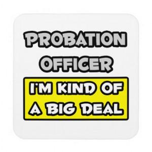 Probation Officer .. I'm Kind of a Big Deal Coaster