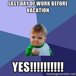Last Day Of Work Before Vacation Success kid - last day of work