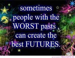 worst-past-create-best-future-quote-picture-quotes-pics.jpg