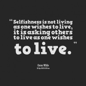 Images Selfishness Quotes Wallpaper