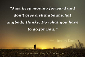 Showing Gallery For Just Keep Moving Forward Quotes
