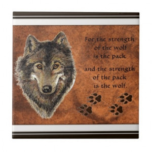 Wolf, Wolves, Pack, Family Strength Quote Nature Tiles
