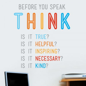 Think Before You Speak - Quote - Printed Wall Decals