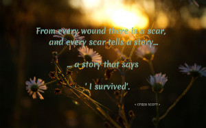 From every wound there is a scar... quote wallpaper