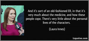 More Laura Innes Quotes