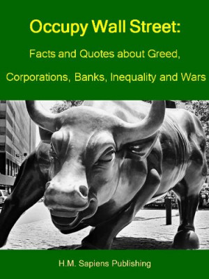 Occupy Wall Street: Facts and Quotes about Greed, Corporations, Banks ...