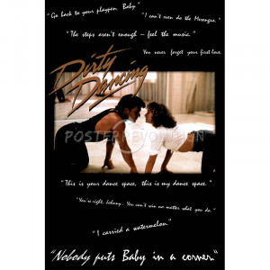 Dirty Dancing Movie Quotes Patrick Swayze Jennifer Grey 80s Poster