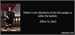 ... of the Irish people, or rather the hashish. - Oliver St. John