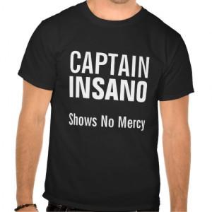 Bobby Boucher: Captain Insano shows no mercy tee