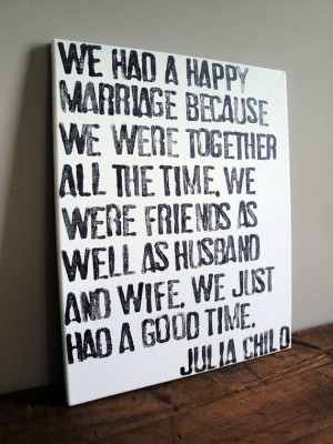 Julia Child Marriage Quote 16x20 by CantonBoxCompany on Etsy, $35.00