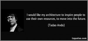 More Tadao Ando Quotes