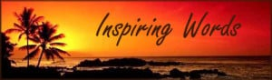 ... Powerful Inspiring Words, Inspiration Quotes and Motivational Phrases