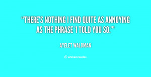You Are Annoying Quotes