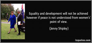 Equality and development will not be achieved however if peace is not ...