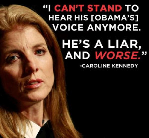 Kennedy quoting that she just can't stand to listen to President ...