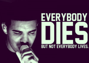 Drake Quotes About Life 2011