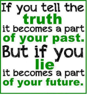 If you tell the truth