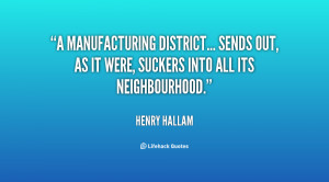 manufacturing district... sends out, as it were, suckers into all ...