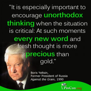 to encourage unorthodox thinking when the situation is critical ...