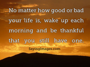 Wake Up Each Morning And Be Thankful: Quote About Wake Up Each Morning ...