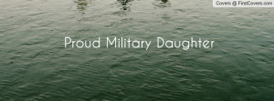 Proud Military Daughter Profile Facebook Covers